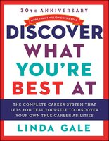 Discover What You're Best At: Revised for the 21st Century - Linda Gale