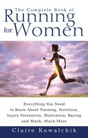 The Complete Book Of Running For Women - Claire Kowalchik