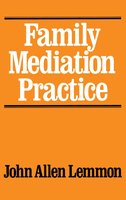 Family Mediation Practice - John Allen Lemmon