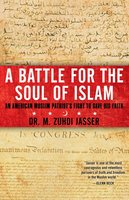 A Battle for the Soul of Islam: An American Muslim Patriot's Fight to Save His Faith - M. Zuhdi Jasser