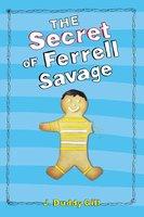 The Secret of Ferrell Savage - J. Duddy Gill