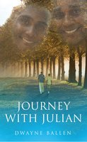 Journey with Julian - Dwayne Ballen