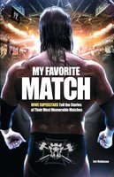 My Favorite Match: WWE Superstars Tell the Stories of Their Most Memorable Matches - Jon Robinson