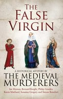 The False Virgin - The Medieval Murderers