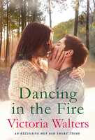 Dancing in the Fire - Victoria Walters
