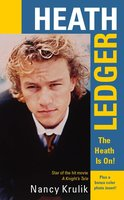 Heath Ledger: The Heath Is On! - Nancy Krulik