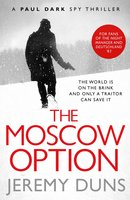 The Moscow Option (Paul Dark 3) - Jeremy Duns