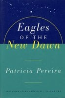 Eagles Of The New Dawn - Patricia Pereira