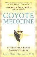 Coyote Medicine: Lessons from Native American Healing - Lewis Mehl-Madrona