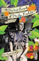 The Secret Book of Frida Kahlo - F.G. Haghenbeck