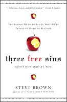 Three Free Sins: God's Not Mad at You - Steve Brown