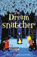 The Dreamsnatcher - Abi Elphinstone