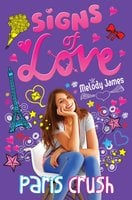 Signs of Love: Paris Crush - Melody James