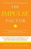The Impulse Factor: Why Some of Us Play It Safe and Others Risk It All - Nick Tasler