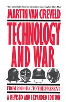 Technology and War: From 2000 B.C. to the Present - Martin Van Creveld