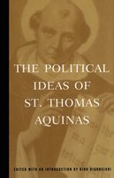 The Political Ideas of St. Thomas Aquinas - Thomas Aquinas