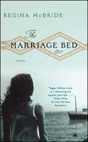 The Marriage Bed - Regina McBride