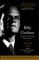 Billy Graham: A Parable of American Righteousness - Marshall Frady