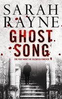 Ghost Song: A condemned London music hall hides a deadly secret ... - Sarah Rayne