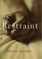 Restraint - Sherry Sonnett