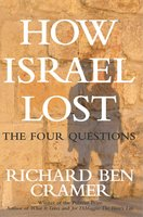 How Israel Lost: The Four Questions - Richard Ben Cramer