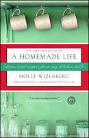 A Homemade Life: Stories and Recipes from My Kitchen Table - Molly Wizenberg