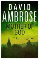 Mother of God - David Ambrose