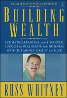 Building Wealth: From Rags To Riches Through Real Estate - Russ Whitney