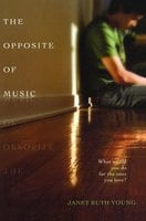 The Opposite of Music - Janet Ruth Young