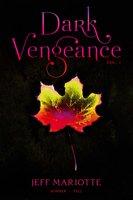 Dark Vengeance Vol. 1 - Jeff Mariotte
