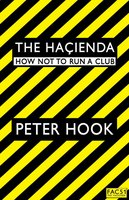 The Hacienda - Peter Hook