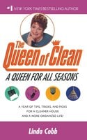 A Queen for All Seasons: A Year of Tips, Tricks, and Picks for a Cleaner House and a More Organized Life! - Linda Cobb