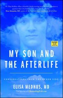 My Son and the Afterlife: Conversations from the Other Side - Elisa Medhus