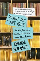 Do Not Sell At Any Price: The Wild, Obsessive Hunt for the World's Rarest 78rpm Records - Amanda Petrusich