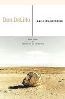 Love-Lies-Bleeding: A Play - Don DeLillo