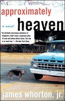 Approximately Heaven - James Whorton