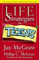 Life Strategies for Teens - Jay McGraw