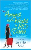 Around the World in 80 Dates - Jennifer Cox