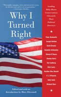Why I Turned Right: Leading Baby Boom Conservatives Chronicle Their Political Journeys - Various authors