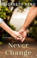 Never Change - Elizabeth Berg