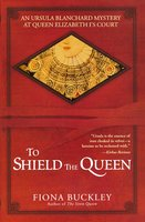 To Shield the Queen - Fiona Buckley