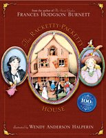 The Racketty-Packetty House: 100th Anniversary Edition - Frances Hodgson Burnett