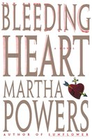 Bleeding Heart - Martha Powers