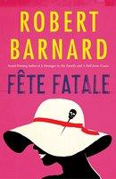 Fete Fatale - Robert Barnard
