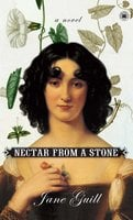 Nectar from a Stone - Jane Guill