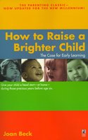 How to Raise a Brighter Child - Joan Beck
