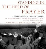 Standing in the Need of Prayer: A Celebration of Black Prayer - Schomburg Center for Research in Black Culture