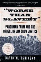 Worse Than Slavery - David M. Oshinsky
