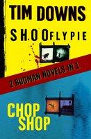 Shoofly Pie & Chop Shop - Tim Downs