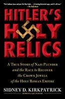 Hitler's Holy Relics - Sidney Kirkpatrick
